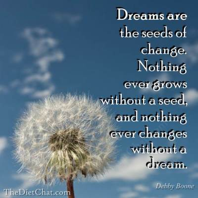 Dreams are seeds of change