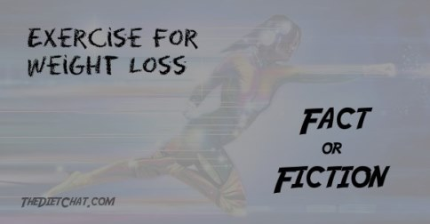 exercise for weight loss fact or fiction