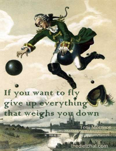 If you want to fly get rid of what weighs you down