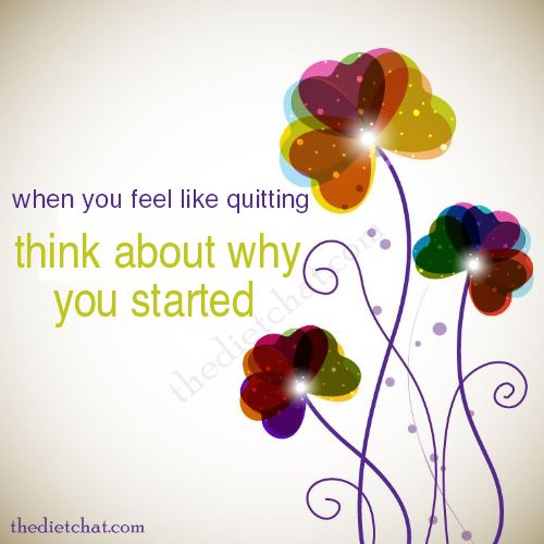 when you want to quit think why you started