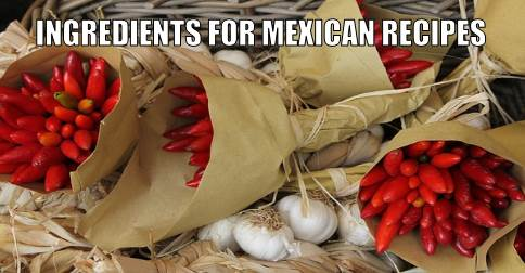 ingredients for Mexican recipes